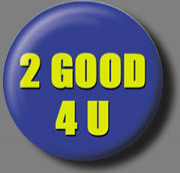 2 GOOD