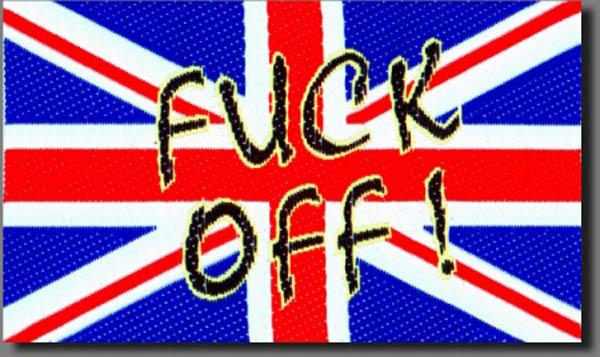 UK FUCK OFF
