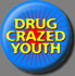 DRUG CRAZED